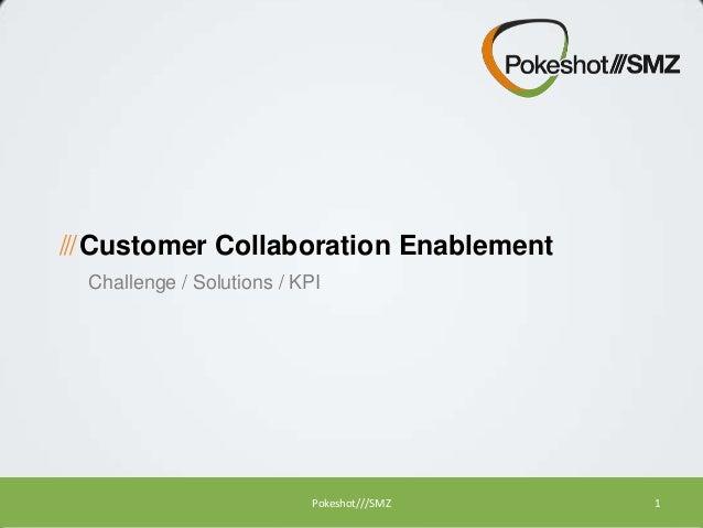 /// Customer Collaboration Enablement Challenge / Solutions / KPI  Pokeshot///SMZ  1