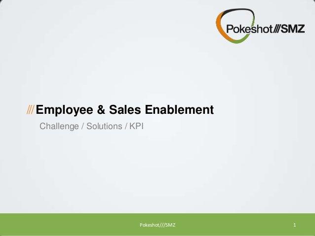 /// Employee & Sales Enablement Challenge / Solutions / KPI  Pokeshot///SMZ  1