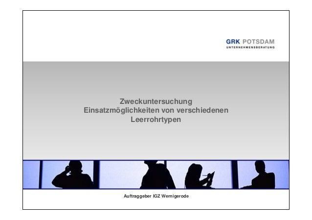 Zweckuntersuchung Einsatzmöglichkeiten von verschiedenen Leerrohrtypen  Auftraggeber IGZ Wernigerode