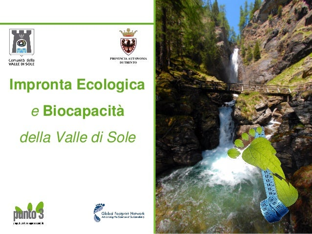 Impronta Ecologicae Biocapacitàdella Valle di SolePROVINCIA AUTONOMADI TRENTO
