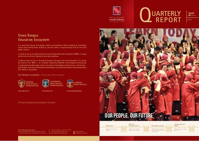 Q  UARTERLY REPORT  2nd  Quarter  2013  Siswa Bangsa Education Ecosystem In a world that grows increasingly smaller and bo...