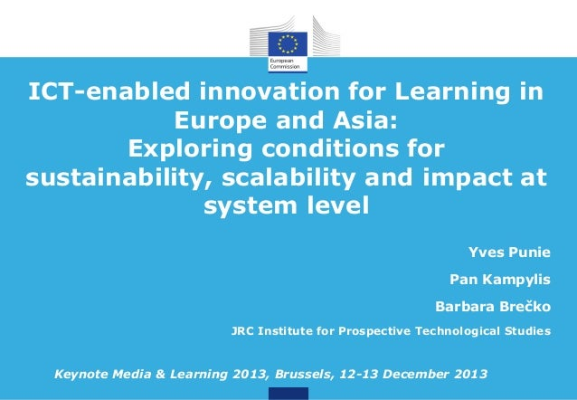 ICT-enabled innovation for Learning in Europe and Asia: Exploring conditions for sustainability, scalability and impact at...