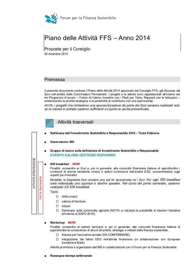 Piano delle Attività FFS – Anno 2014 Proposte per il Consiglio 20 dicembre 2013  Premessa Il presente documento contiene i...