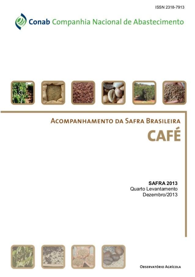 ISSN 2318-7913  SAFRA 2013 Quarto Levantamento Dezembro/2013