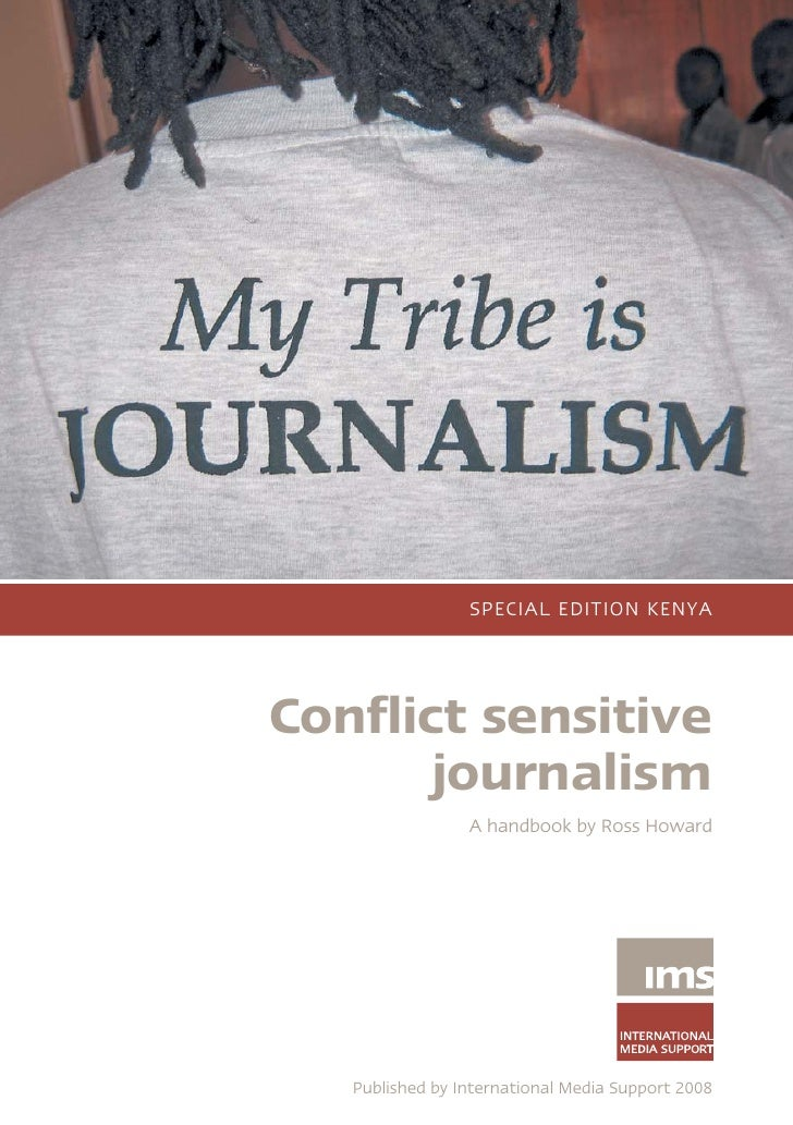 SPECIAL EDITION KENYA     Conflict sensitive        journalism                  A handbook by Ross Howard        Published...