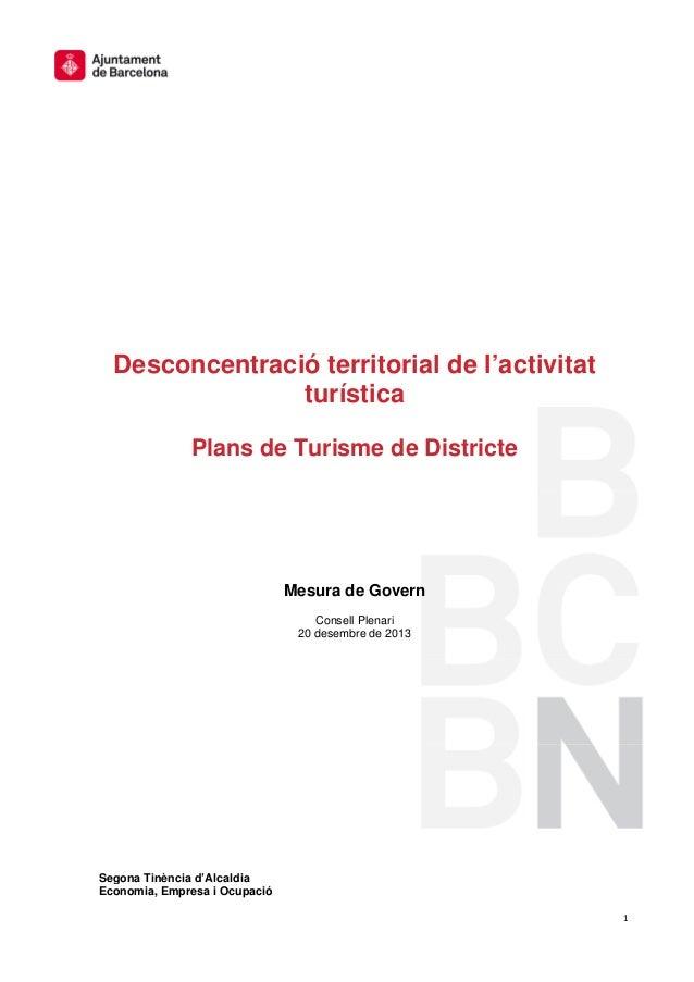 Desconcentració territorial de l'activitat turística Plans de Turisme de Districte  Mesura de Govern Consell Plenari 20 de...