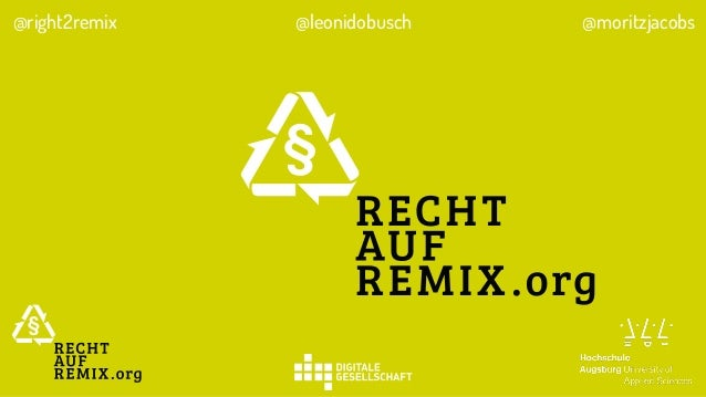 @right2remix  @leonidobusch  @moritzjacobs