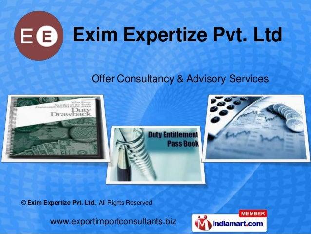 Exim Expertize Pvt. Ltd                         Offer Consultancy & Advisory Services© Exim Expertize Pvt. Ltd.. All Right...