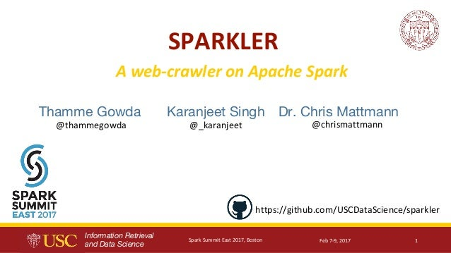Information Retrieval and Data Science Thamme Gowda @thammegowda Karanjeet Singh @_karanjeet A	web-crawler	on	Apache	Spark...