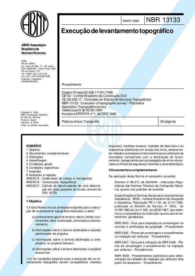 NBR 13133MAIO 1994 Execuçãodelevantamentotopográfico 35páginasPalavra-chave:Topografia SUMÁRIO 1 Objetivo 2 Documentos com...