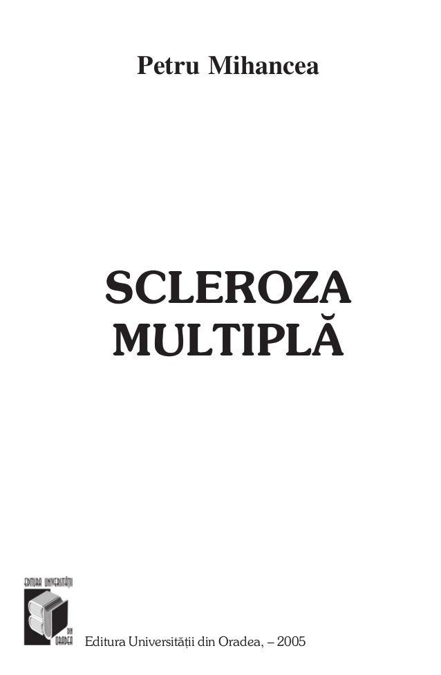 Petru Mihancea  SCLEROZA MULTIPLÃ  Editura Universitãþii din Oradea, – 2005