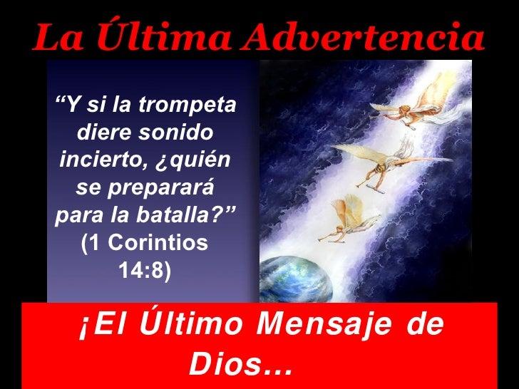 """La Última Advertencia   ¡El Último Mensaje de Dios…  Para Un Mundo En Rebelión! """" Y si la trompeta diere sonido incierto, ..."""
