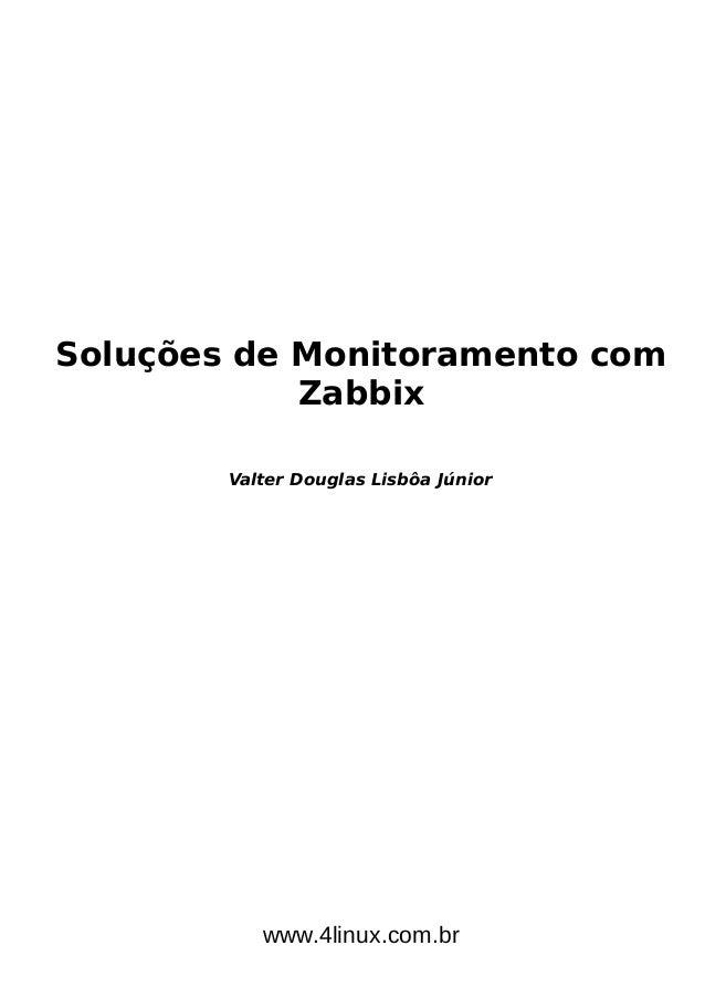 Soluções de Monitoramento com Zabbix Valter Douglas Lisbôa Júnior www.4linux.com.br