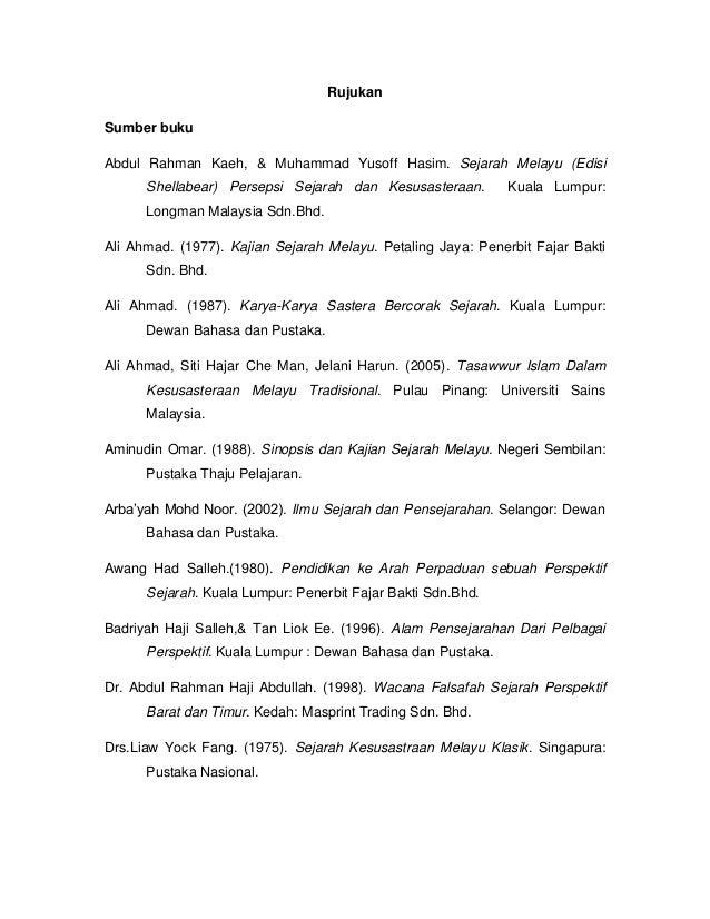 Rujukan Sumber buku Abdul Rahman Kaeh, & Muhammad Yusoff Hasim. Sejarah Melayu (Edisi Shellabear) Persepsi Sejarah dan Kes...