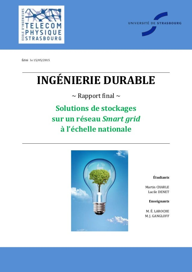 Ingénierie Durable – Réseau Smart Grid à échelle nationale Page | 1 INGÉNIERIE DURABLE ~ Rapport final ~ Solutions de stoc...