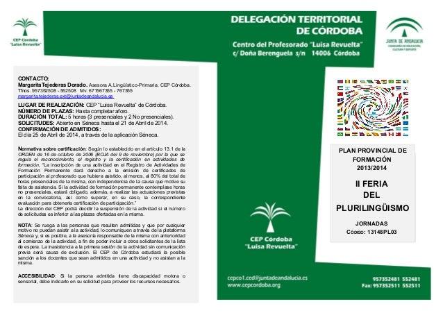 CONTACTO: MargaritaTejederas Dorado. Asesora A.Lingüístico-Primaria. CEP Córdoba. Tfnos. 957352508 - 552508 Mv: 671567355 ...