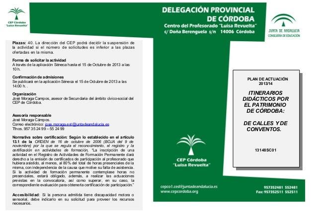Plazas: 40. La dirección del CEP podrá decidir la suspensión de la actividad si el número de solicitudes es inferior a las...
