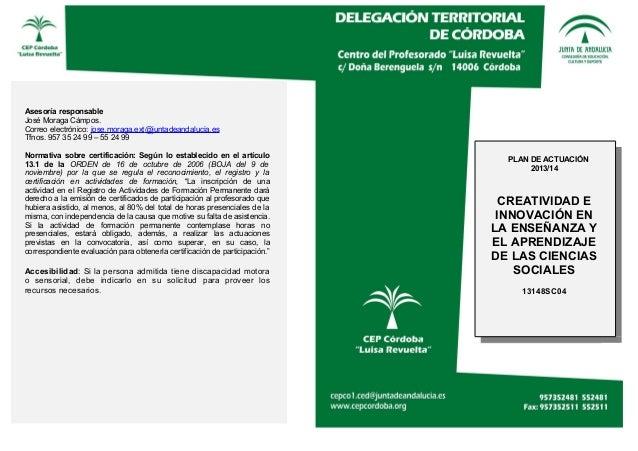 Asesoría responsable José Moraga Cámpos. Correo electrónico: jose.moraga.ext@juntadeandalucia.es Tfnos. 957 35 24 99 – 55 ...