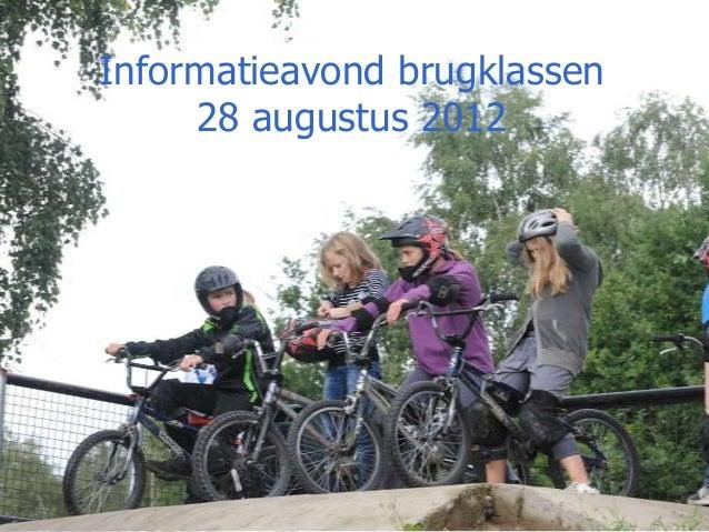 Informatieavond brugklassen 28 augustus 2012