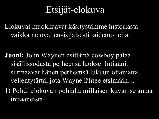 Etsijät-elokuvaEt Elokuvat muokkaavat käsitystämme historiasta vaikka ne ovat ensisijaisesti taidetuotteita: Juoni: John W...