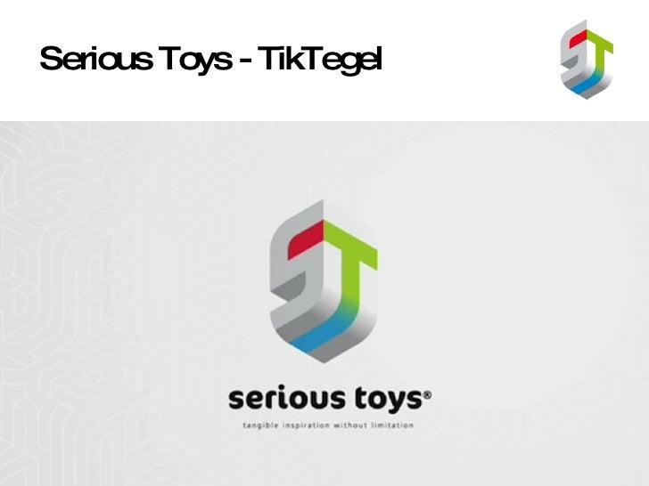 Serious Toys - TikTegel
