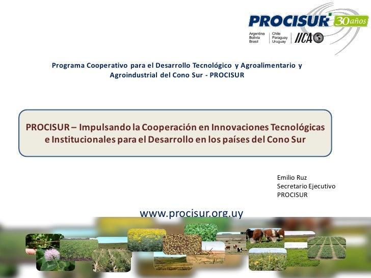 Programa Cooperativo para el Desarrollo Tecnológico y Agroalimentario y                    Agroindustrial del Cono Sur - P...