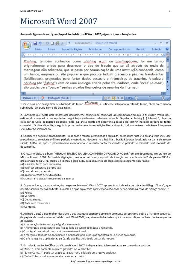Microsoft Word 2007 1  Prof. Wagner Bugs – www.wagnerbugs.com.br  Microsoft Word 2007  Acerca da figura e da configuração ...