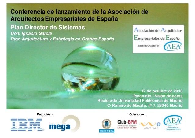 Conferencia de lanzamiento de la Asociación de Arquitectos Empresariales de España Plan Director de Sistemas Don. Ignacio ...