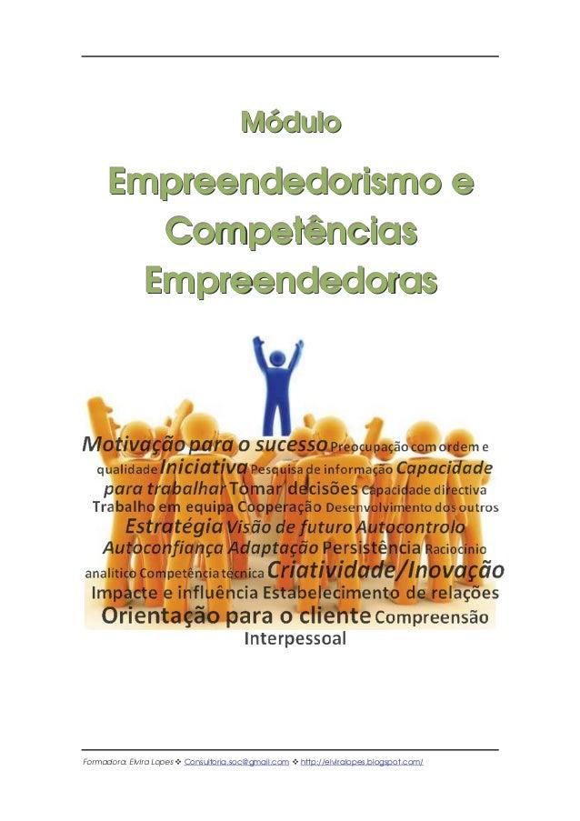 Formadora: Elvira Lopes Consultoria.soc@gmail.com http://elviralopes.blogspot.com/ MMMóóóddduuulllooo EEEmmmppprrreeeeeenn...