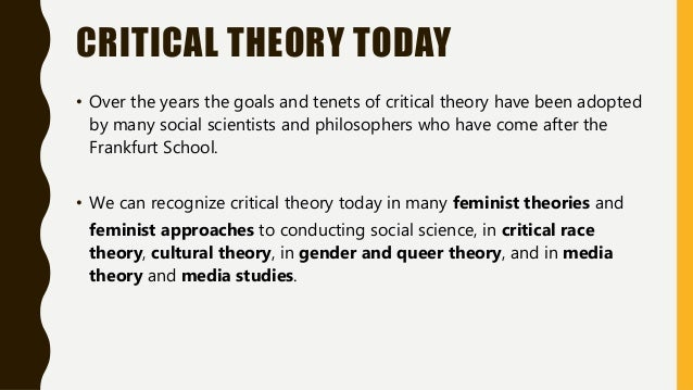 critical theories Critical theory, marxist inspired movement in social and political philosophy originally associated with the work of the frankfurt school drawing particularly on the thought of karl marx and sigmund freud , critical theorists maintain that a primary goal of philosophy is to understand and to help overcome the social structures through which people are dominated and oppressed.