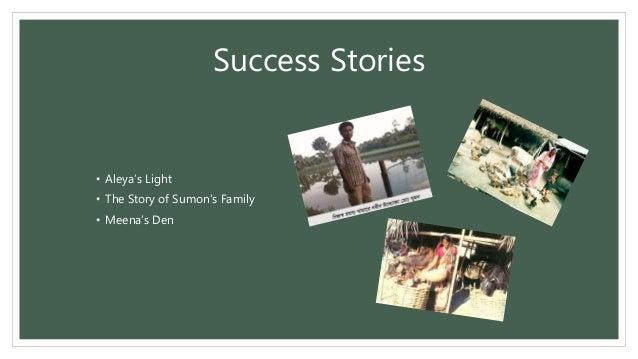 Success Stories • Aleya's Light • The Story of Sumon's Family • Meena's Den
