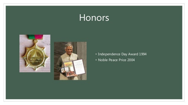 Honors • Independence Day Award 1994 • Noble Peace Price 2004