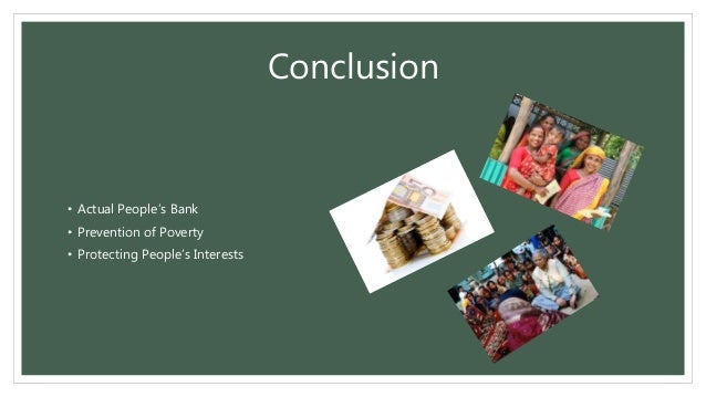Conclusion • Actual People's Bank • Prevention of Poverty • Protecting People's Interests