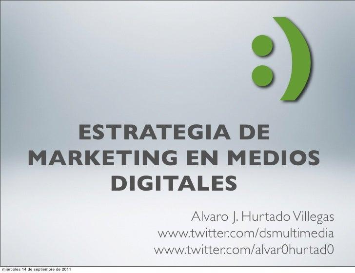 :)               ESTRATEGIA DE            MARKETING EN MEDIOS                 DIGITALES                                   ...