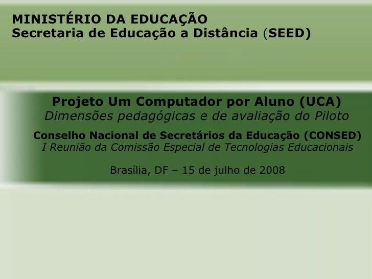 MINISTÉRIO DA EDUCAÇÃOSecretaria de Educação a Distância (SEED)     Projeto Um Computador por Aluno (UCA)    Dimensões ped...