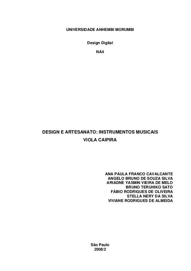 UNIVERSIDADE ANHEMBI MORUMBI Design Digital NA4 DESIGN E ARTESANATO: INSTRUMENTOS MUSICAIS VIOLA CAIPIRA ANA PAULA FRANCO ...