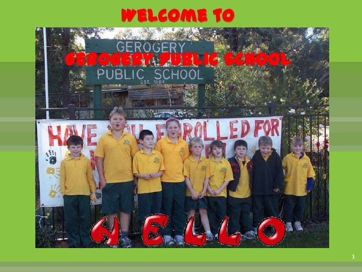 Welcome toGerogery Public School                         1