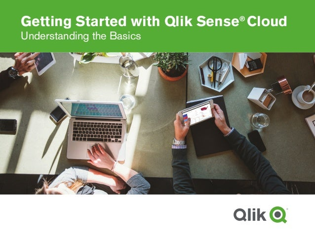 Getting Started with Qlik Sense® Cloud: Understanding the Basics