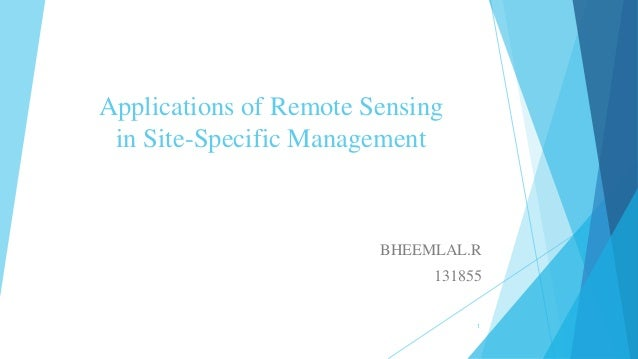 Applications of Remote Sensing in Site-Specific Management BHEEMLAL.R 131855 1