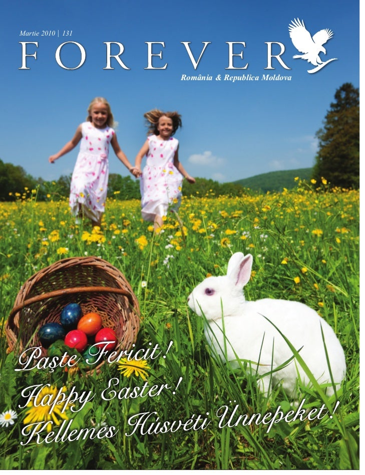 Martie 2010 | 131                        România & Republica MoldovaPaşt e Fericit!Happy   Easter!                      nn...