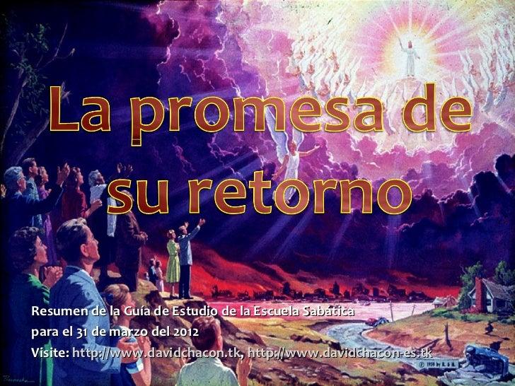 Resumen de la Guía de Estudio de la Escuela Sabáticapara el 31 de marzo del 2012Visite: http://www.davidchacon.tk, http://...