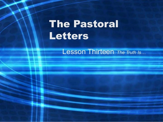 The Pastoral Letters Lesson Thirteen: The Truth Is…