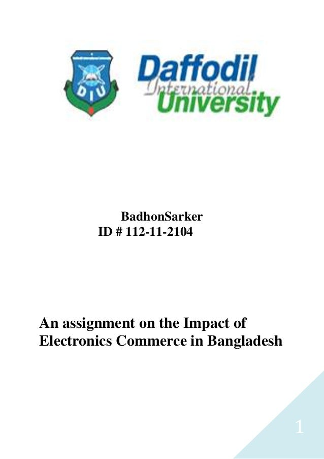 1BadhonSarkerID # 112-11-2104An assignment on the Impact ofElectronics Commerce in Bangladesh