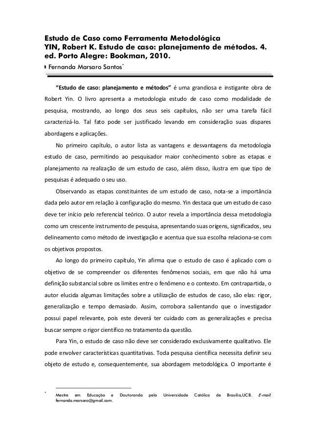 Estudo de Caso como Ferramenta Metodológica  YIN, Robert K. Estudo de caso: planejamento de métodos. 4. ed. Porto Alegre: ...