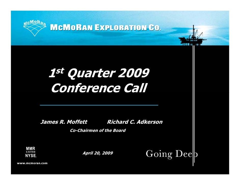 1st Quarter 2009               Conference Call             James R. Moffett          Richard C. Adkerson            James ...