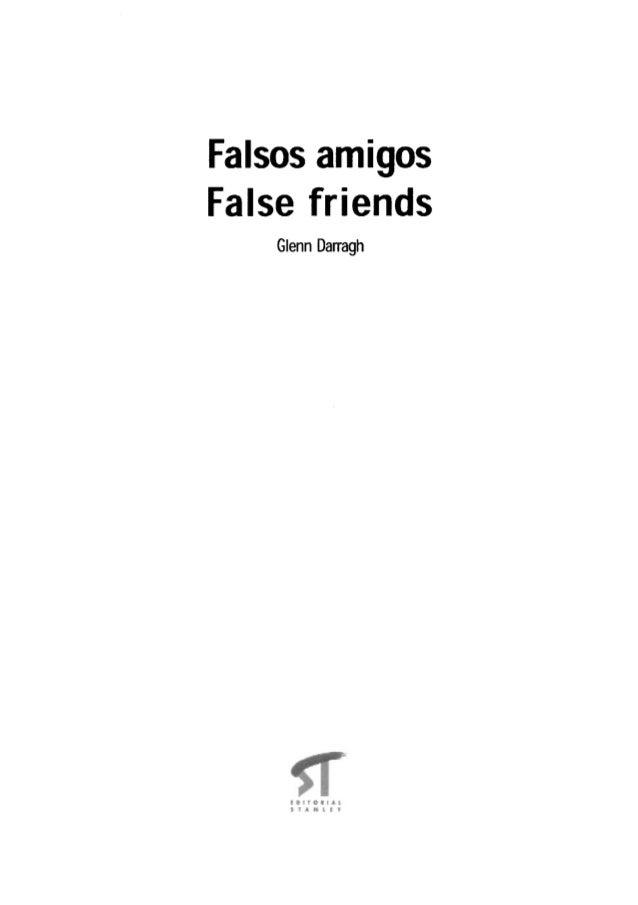 Falsosamigos False friends Written by / Escritopor: Glenn Darragh Published by / Editadopor: Editorial Stanley Layout / Di...