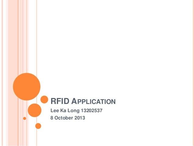 RFID APPLICATION Lee Ka Long 13202537 8 October 2013