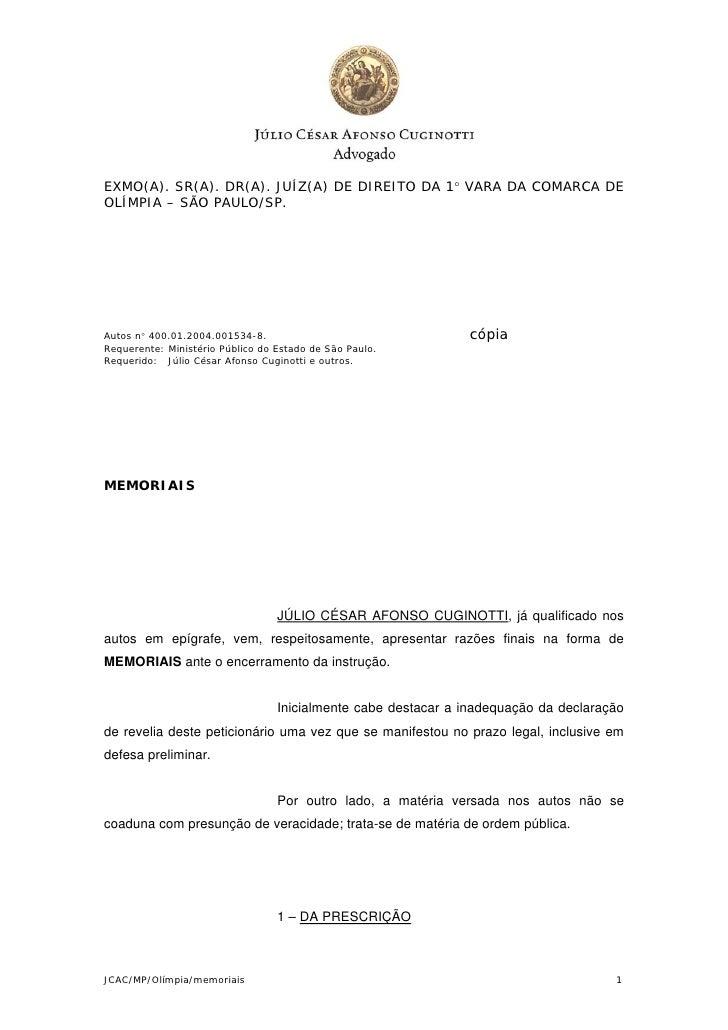 EXMO(A). SR(A). DR(A). JUÍZ(A) DE DIREITO DA 1 VARA DA COMARCA DEOLÍMPIA – SÃO PAULO/SP.Autos n 400.01.2004.001534-8.   ...
