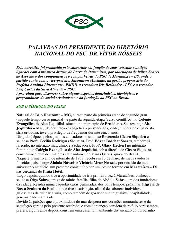 PALAVRAS DO PRESIDENTE DO DIRETÓRIO         NACIONAL DO PSC, DR.VÍTOR NÓSSEISEsta narrativa foi produzida pelo subscritor ...