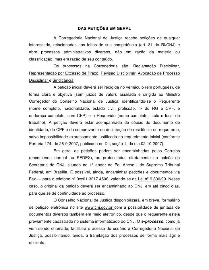 DAS PETIÇÕES EM GERAL              A Corregedoria Nacional de Justiça recebe petições de qualquerinteressado, relacionadas...